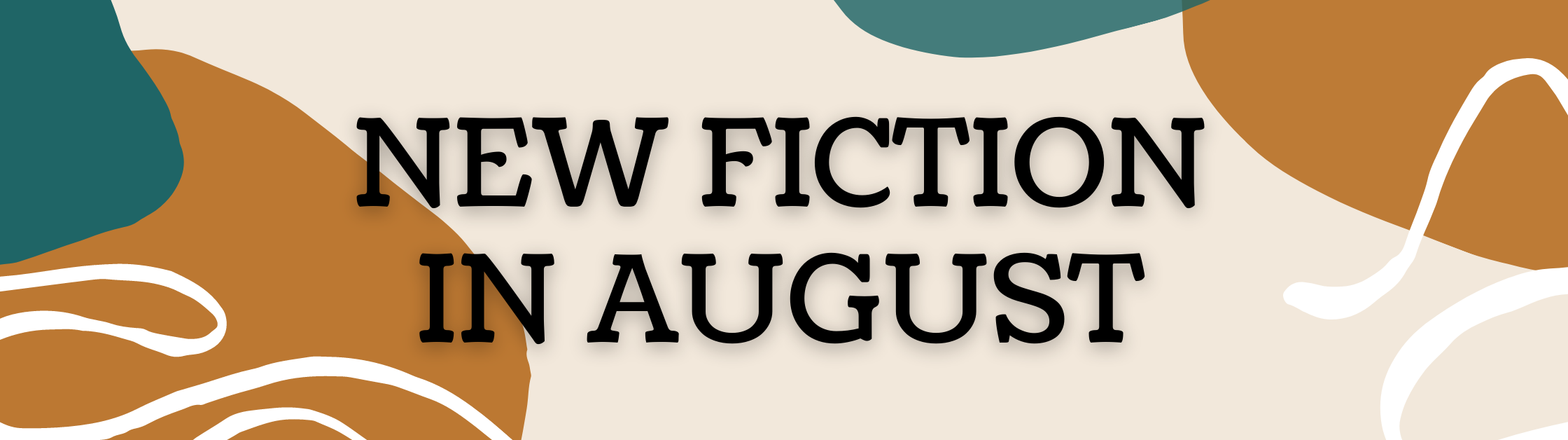 New fiction in August