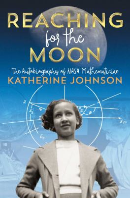 Reaching for the Moon: The Autobiography of NASA Mathematician Katherine Johnson book cover