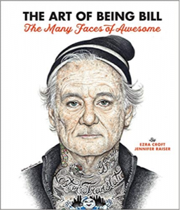 The Art of Being Bill: The Many Faces of Awesome book cover