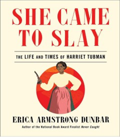 She Came to Slay: The Life and Times of Harriet Tubman book cover