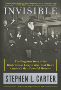 Invisible: The Forgotten Story of the Black Woman Lawyer Who Took Down America's Most Powerful Mobster book cover