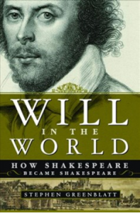 Will in the World: How Shakespeare Became Shakespeare book cover
