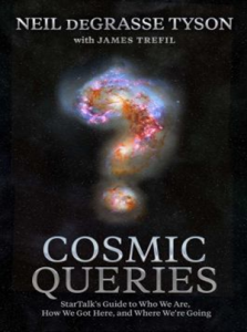 Cosmic Queries: StarTalk's Guide to Who We Are, How We Got Here, and Where We're Going book cover