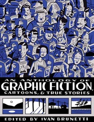 Cover of An Anthology of Graphic Fiction, Cartoons, and True Stories