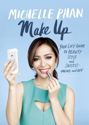 Cover of Make Up- Your Life Guide to Beauty, Style, Success Online and Off