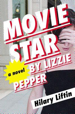 Cover of Movie Star by Lizzie Pepper