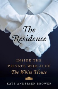 Cover of The Residence: Inside the Private World of the White House